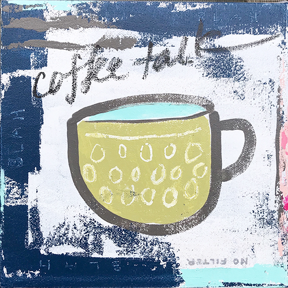 Coffee Talk- No Filter by Lisa Roy